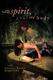 Spirit, Soul and Body ebook by Annette Keeble Martens