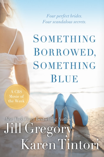 Something Borrowed, Something Blue ebook by Karen Tintori,Jill Gregory