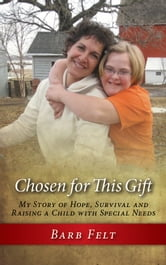 Chosen For This Gift ebook by Barb Felt