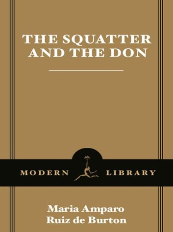 The Squatter and the Don ebook by Maria Amparo Ruiz de Burton