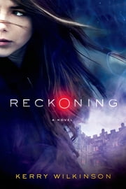 Reckoning - A Novel ebook by Kerry Wilkinson