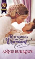 Reforming the Viscount (Mills & Boon Historical) ebook by Annie Burrows
