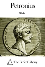 Works of Petronius ebook by Petronius