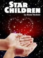 Star Children ebook by Oksana Vasilenko
