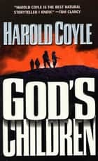God's Children ebook by Harold Coyle