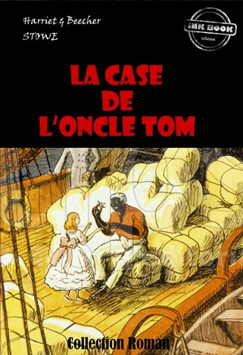 La Case de l'Oncle Tom - édition intégrale ebook by Harriet Beecher  Stowe