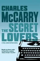 The Secret Lovers ebook by Charles McGarry