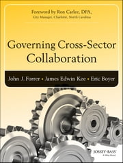 Governing Cross-Sector Collaboration ebook by John Forrer,James (Jed) Kee,Eric Boyer