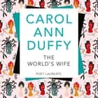 The World's Wife - Picador Classic audiobook by Carol Ann Duffy