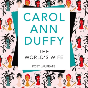 The World's Wife audiobook by Carol Ann Duffy
