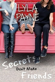 Secrets Don't Make Friends ebook by Lyla Payne