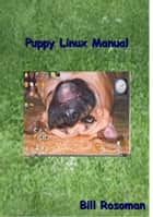 Puppy Linux Manual ebook by Bill Rosoman