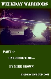 Weekday warriors Part 4: One more time... ebook by Mike Brown