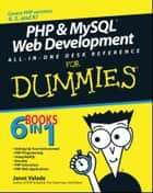 PHP and MySQL Web Development All-in-One Desk Reference For Dummies ebook by Janet Valade, Tricia Ballad, Bill Ballad