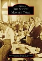 The Scopes Monkey Trial ebook by Randy Moore, William McComas, Tom Davis