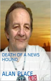 Death of a News Hound ebook by Alan Place