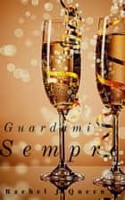 Guardami Sempre ebook by Rachel J.queen, Rachel J.Queen
