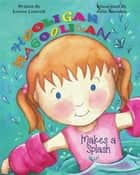 Hooligan Magooligan Makes a Splash ebook by Louise Lintvelt, Julie Sneeden