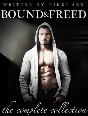 Bound and Freed ebook by Nikki Sex