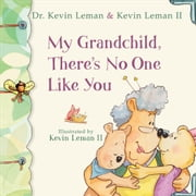 My Grandchild, There's No One Like You ebook by Dr. Kevin Leman,Kevin II Leman,Kevin Leman