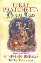 Men At Arms - Playtext ebook by Terry Pratchett, Stephen Briggs