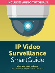 IP Video Surveillance Smart Guide ebook by Simon Hall
