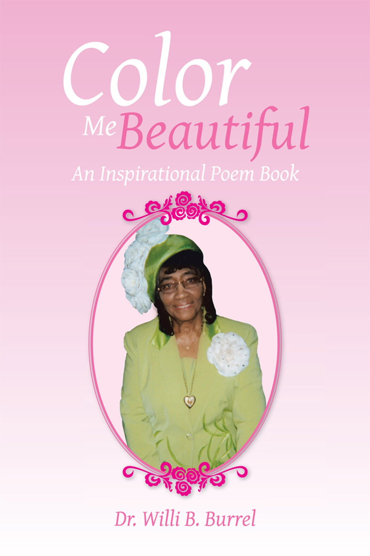 color me beautiful ebook by dr willi b burrel 9781483630144 rakuten kobo - Color Me Beautiful Book