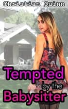 Tempted By The Babysitter ebook by Christian Quinn