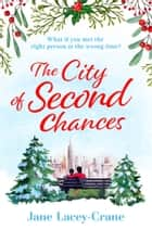 The City of Second Chances - Funny and heartwarming, the perfect winter warmer ebook by Jane Lacey-Crane
