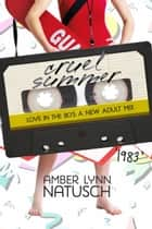 1983: Cruel Summer ebook by Amber Lynn Natusch