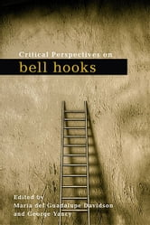 Critical Perspectives on bell hooks ebook by