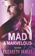 Mad & Marvelous ebook by Elizabeth Varlet