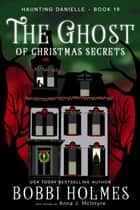 The Ghost of Christmas Secrets ebook by