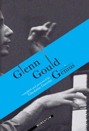 Glenn Gould Universe of a Genius (Enhanced Edition) ebook by Ghyslaine Guertin