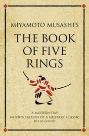 Miyamoto Musashi's The Book of Five Rings: A modern-day interpretation of a military classic ebook by Gough, Leo