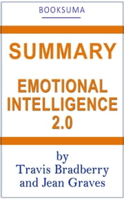 Summary: Emotional Intellligence 2.0 by Travis Bradberry and Jean Graves eBook by BookSuma Publishing