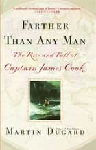 Farther Than Any Man ebook by Martin Dugard
