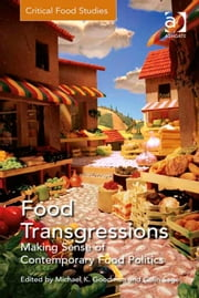 Food Transgressions - Making Sense of Contemporary Food Politics ebook by Dr Colin Sage,Professor Michael K Goodman,Professor Michael K Goodman