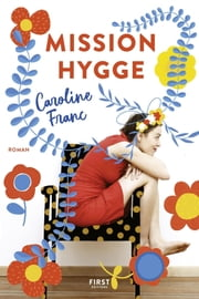 Mission Hygge ebook by Caroline FRANC