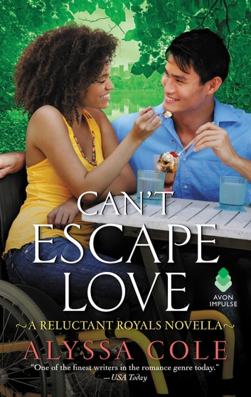 Can't Escape Love - A Reluctant Royals Novella ebook by Alyssa Cole