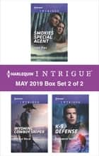 Harlequin Intrigue May 2019 - Box Set 2 of 2 - An Anthology ebook by Lena Diaz, Nicole Helm, Elizabeth Heiter