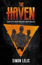 The Haven - Book 1 ebook by Simon Lelic