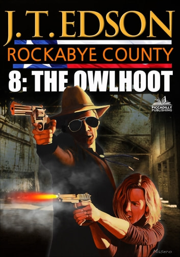 Rockabye County 8: The Owlhoot ebook by J.T. Edson