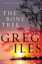The Bone Tree ebook by Greg Iles