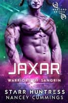Jaxar: Warlord Brides ebook by Starr Huntress, Nancey Cummings