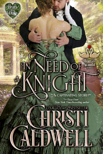 In Need of a Knight - The Heart of a Scandal/The Heart of a Duke, #0.5 ebook by Christi Caldwell