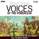 Voices Of The Powerless The Complete Series audiobook by Melvyn Bragg
