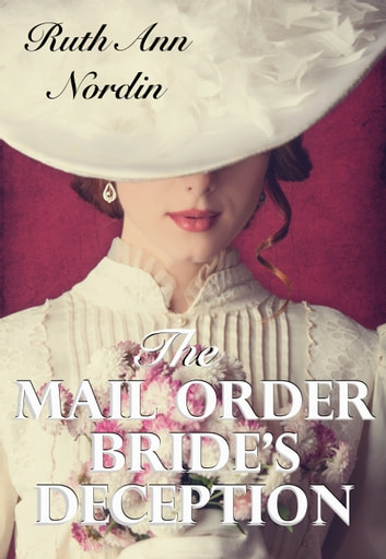 The Mail Order Bride's Deception 電子書 by Ruth Ann Nordin