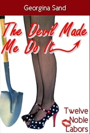The Devil Made Me Do It (BDSM Erotica / Paranormal Erotica / Couple Play) - bdsmerotica, bdsmerotika, paranormal erotica, couple play, oral sex, master slave ebook by Georgina Sand