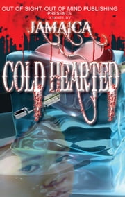 Cold Hearted ebook by Jamaica